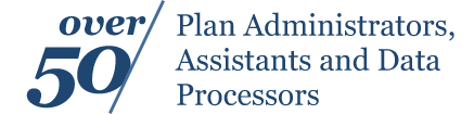 Over 50 Plan administrators, assistants, and data processors